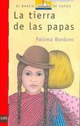 La Tierra De Papas [Spanish]