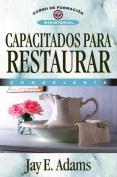 Capacitados Para Restaurar (Curso de Formacion Ministerial [Spanish]