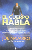 El Cuerpo Habla = What Every Body Is Saying [Spanish]
