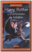 Harry Potter y El Prisionero de Azkaban = Harry Potter and the Prisoner of Azkaban [Spanish]