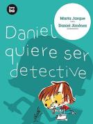 Daniel Quiere Ser Detective  [Spanish]