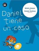 Daniel Tiene un Caso = Daniel Has a Case [Spanish]