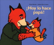 Hoy Lo Hace Papa! [Spanish]