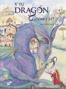 Y Tu Dragon, Como Es? = Tell Me a Dragon [Spanish]