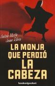 La Monja Que Perdio la Cabeza [Spanish]