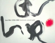 Joan Miro 1956-1983