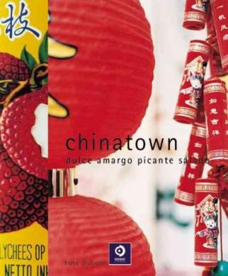 Chinatown: Dulce, Amargo, Picante, Salado