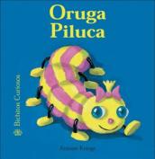 Oruga Piluca  [Spanish]