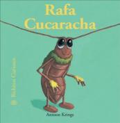Rafa Cucaracha  [Spanish]