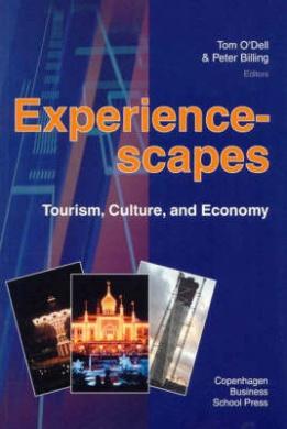 Experiencescapes: Tourism, Culture, and Economy