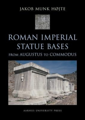 Roman Imperial Statue Bases: from Augustus to Commodus