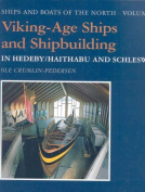 Viking-Age Ships and Shipbuilding in Hedeby/Haithabu and Schleswig