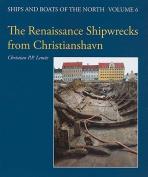 The Renaissance Shipwrecks from Christianshavn