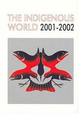 The Indigenous World: 2001/2002