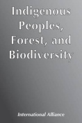 Indigenous Peoples, Forest, and Biodiversity
