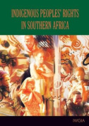 Indigenous Peoples Rights in Southern Africa