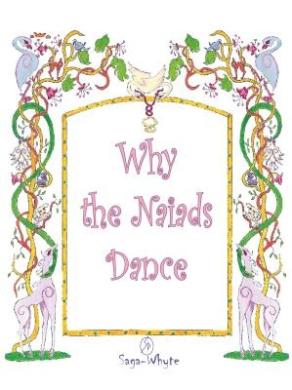 Why the Naiads Dance (The Naiad Legends)