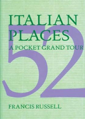 52 Italian Places: A Pocket Grand Tour