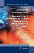 Econophysics and Economics of Games, Social Choices and Quantitative Techniques