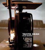 Tacita Dean: Film Works