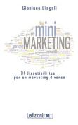 [Mini]Marketing 91 Discutibili Tesi Per UN Marketing Diverso