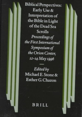 Biblical Perspectives: Early Use and Interpretation of the Bible in Light of the Dead Sea Scrolls: Proceedings of the First International Symposium of the Orion Center for the Study of the Dead Sea Scrolls and Associated Literature, 12-14 May, 1996 (Studi