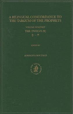 Bilingual Concordance to the Targum of the Prophets: Volume 19: The Twelve (Chet-Samekh)