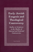 Early Jewish Exegesis and Theological Controversy
