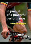 In Pursuit of a Powerful Performance