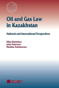 Oil and Gas Law in Kazakhstan
