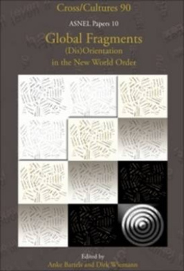 Global Fragments: (Dis)orientation in the New World Order (Cross/Cultures S.)