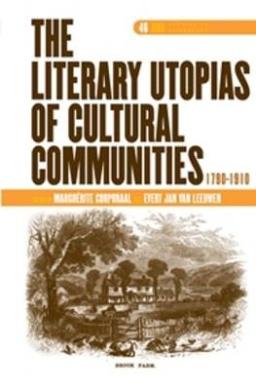 The Literary Utopias of Cultural Communities, 1790-1910. (DQR Studies in Literature)