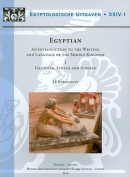 Egyptian. An Introduction to the Writing and Language of the Middle Kingdom: Volume I