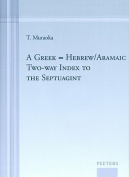 A Greek-Hebrew/Aramaic Two-Way Index to the Septuagint