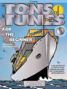 Tons of Tunes for the Beginner [With CD (Audio)]