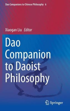 Dao Companion to Daoist Philosophy (Dao Companions to Chinese Philosophy)