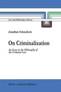 On Criminalization (Law and Philosophy Library)