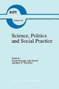 Science, Politics and Social Practice
