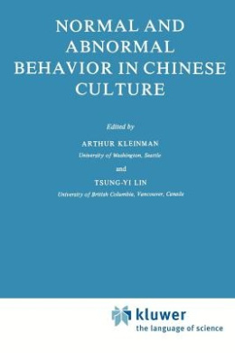 Normal and Abnormal Behaviour in Chinese Culture (Culture, Illness & Healing)