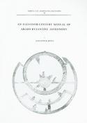 An Eleventh-century Manual of Arabo-Byzantine Astronomy