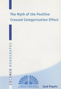 The Myth of the Positive Crossed Categorization Effect