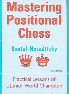 Mastering Positional Chess: Practical Lessons from a Junior World Champion