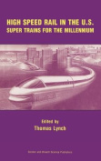High Speed Rail Systems in the U.S.