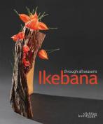 Ikebana Through All Seasons