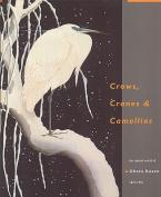 Crows, Cranes and Camellias