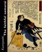 Kuniyoshi - The Faithful Samurai