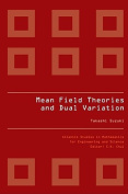 Mean Field Theories And Dual Variation