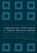 Computational Intelligence in Complex Decision Systems