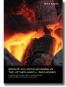 Bronze Age Metalworking in the Netherlands