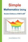 Simple Mathematics Using Student Editions of MATLAB